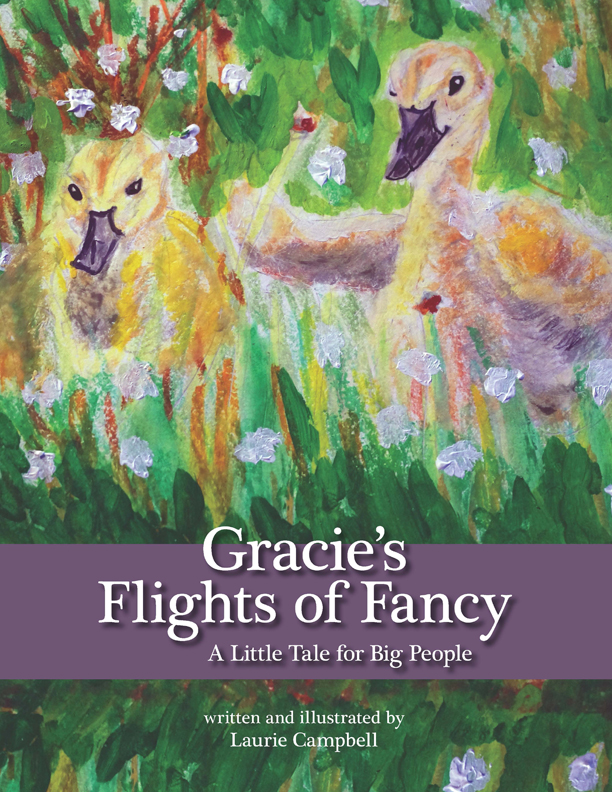 Gracie's Flights of Fancy by Laurie Campbell