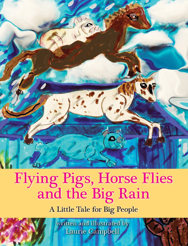 cover of Flying Pigs, Horse Flies and the Big Rain